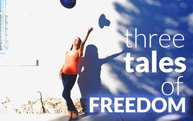 Three Tales of Freedom
