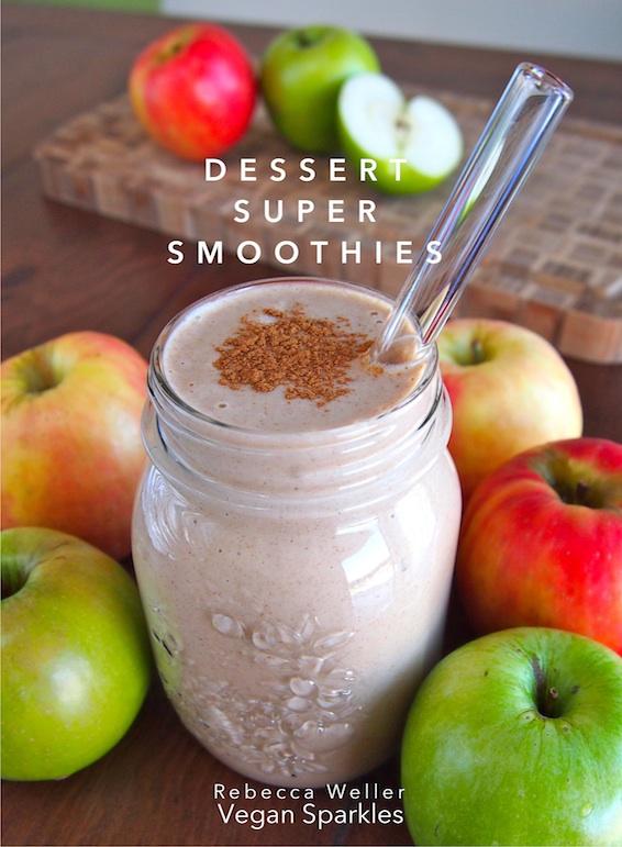 Dessert SuperSmoothies by Vegan Sparkles Rebecca Weller
